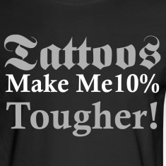 tattoos make me 10% tougher Long Sleeve Shirts