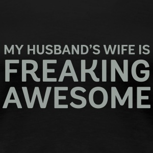 My Husband's Wife Is Freaking Awesome Women's T-Shirts - Women's Premium T-Shirt