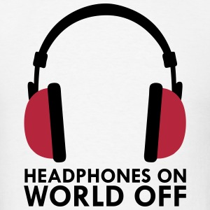 Headphones On World Off Music T-Shirts - Men's T-Shirt