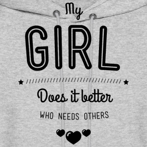 My girl does it better Hoodies - Men's Hoodie