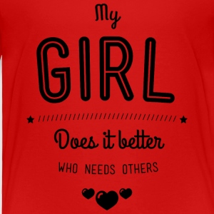 My girl does it better Baby & Toddler Shirts - Toddler Premium T-Shirt