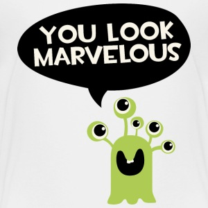 You look marvelous Monster Kids' Shirts - Kids' Premium T-Shirt