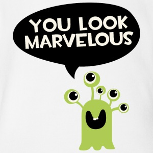 You look marvelous Monster Baby & Toddler Shirts - Short Sleeve Baby Bodysuit
