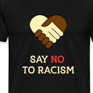 NO RACISM! - Men's Premium T-Shirt