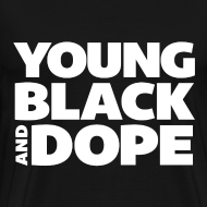 Design ~ Young, Black and Dope - Men's