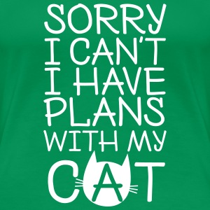 Sorry I Can't I Have Plans WIth My Cat Women's T-Shirts - Women's Premium T-Shirt