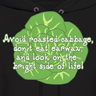 Design ~ Avoid Roasted Cabbage! (Unisex)