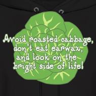 Design ~ Avoid Roasted Cabbage! (Unisex)