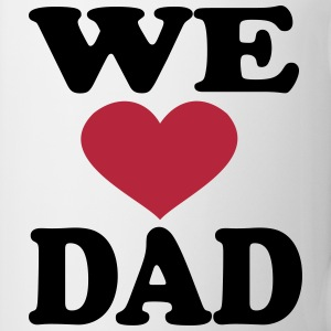 We Love Dad Mugs & Drinkware - Coffee/Tea Mug