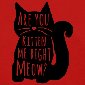 You Cat To Be Kitten Me Tee