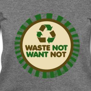 waste not want not - Women's Wideneck Sweatshirt