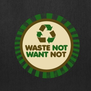 waste not want not - Tote Bag