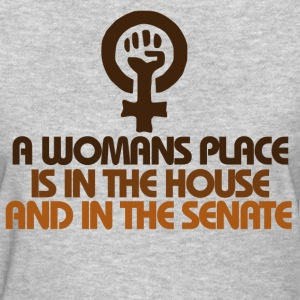 A womans place ( feminist saying ) - Women's T-Shirt