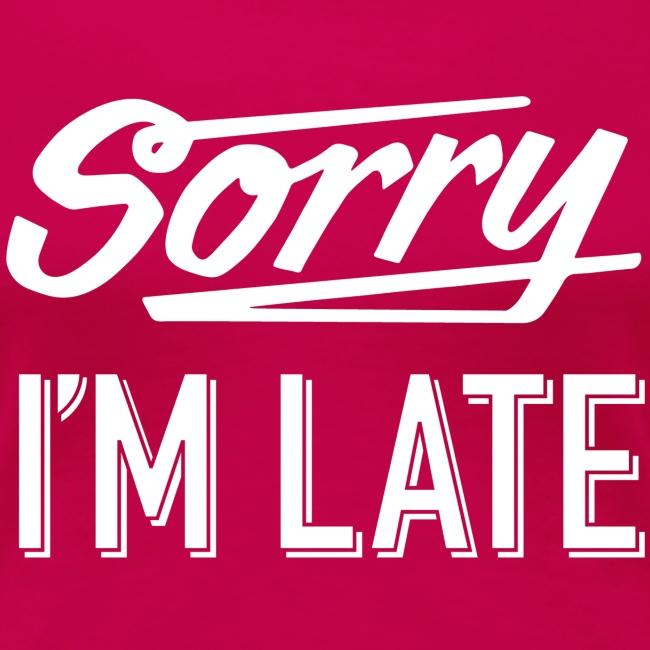 Sorry I'm Late