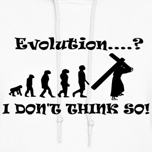Evolution....? I Don't Think So! - Women's Hoodie