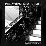 Design ~ Pro Wrestling Is Art   Korakuen Hall