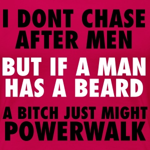 I don't chase after men! Women's T-Shirts - Women's Premium T-Shirt