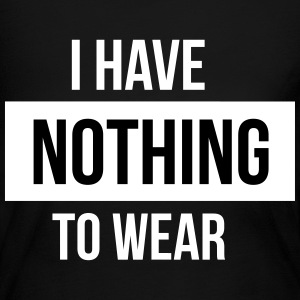 I have nothing to wear - Women's Long Sleeve Jersey T-Shirt