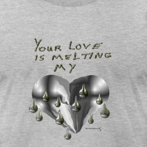 YOUR LOVE IS MELTING MY HEART - Men's T-Shirt by American Apparel