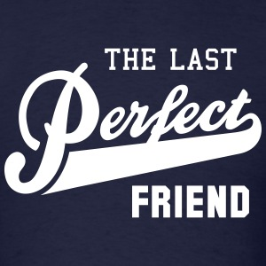 the last perfect FRIEND T-shirts - T-shirt pour hommes