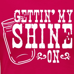 Gettin' My Shine On Women's T-Shirts - Women's Premium T-Shirt