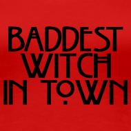 Design ~ Baddest Witch In Town