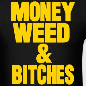 MONEY WEED & BITCHES T-Shirts - Men's T-Shirt