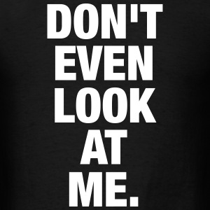 DON'TEVEN T-Shirts - Men's T-Shirt