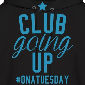 club going up on a tuesday Hoodies - Men's Hoodie