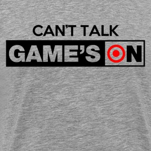 Cant Talk Games On T-Shirts - Men's Premium T-Shirt
