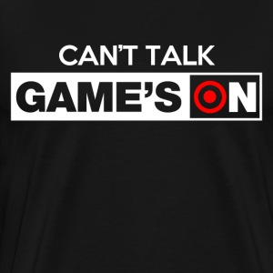 Can't Talk Game's on T-Shirts - Men's Premium T-Shirt
