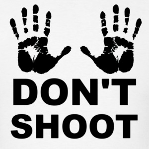 Hands Up Don't Shoot T-shirt - Men's T-Shirt
