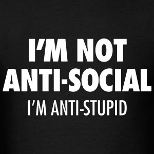 Not Anti-Social - Men's T-Shirt