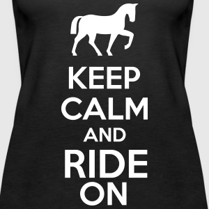 Keep Calm And Ride On Tanks - Women's Premium Tank Top