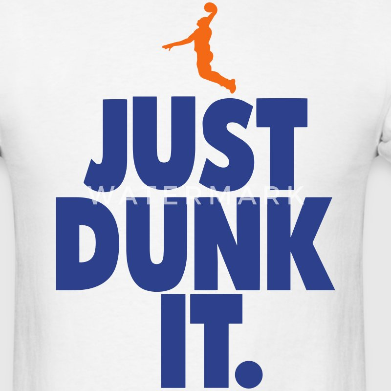 JUST DUNK IT. T-Shirts - Men's T-Shirt