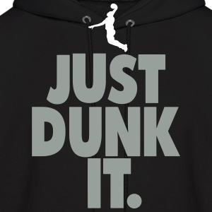 JUST DUNK IT. Hoodies - Men's Hoodie