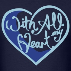 With All My Heart T-Shirts