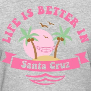 Life's Better In Santa Cruz Women's T-Shirts - Women's T-Shirt