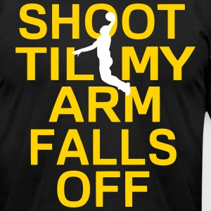 SHOOT TIL MY ARM FALLS OFF - Men's T-Shirt by American Apparel