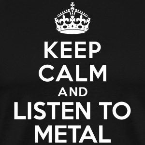 Keep calm listen to Metal T-Shirts - Men's Premium T-Shirt