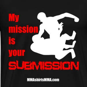 MMA shirts - Misson is your submission - Men's Premium T-Shirt