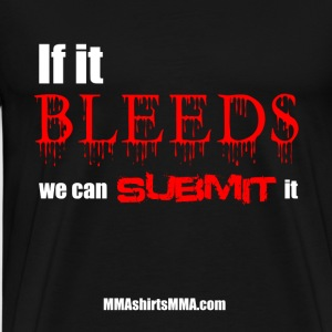 MMA shirts - If it bleeds submit it - Men's Premium T-Shirt