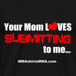MMA shirts - Mom loves submitting - Men's Premium T-Shirt