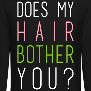 does my hair bother you? Long Sleeve Shirts - Crewneck Sweatshirt