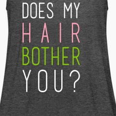 does my hair bother you? Tanks