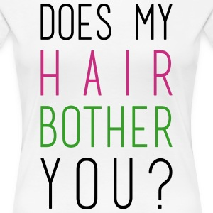 does my hair bother you? Women's T-Shirts - Women's Premium T-Shirt