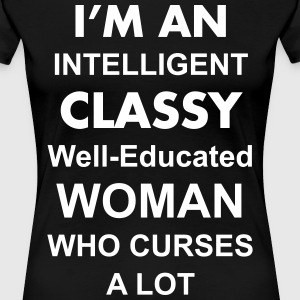 im an intelligent well-educated woman who curses a - Women's Premium T-Shirt