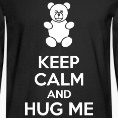Keep Calm And Hug Me Long Sleeve Shirts