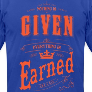 The King to Cleveland: Everything is Earned - Men's T-Shirt by American Apparel
