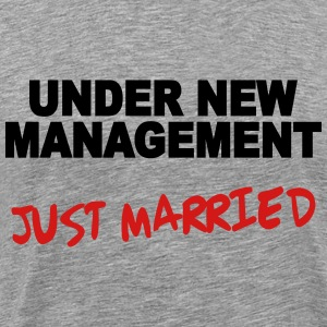 Under new Management - Just Married T-Shirts - Men's Premium T-Shirt